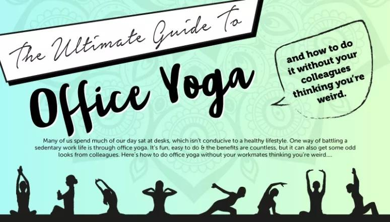 The Ultimate Guide To Office Yoga [Infographic]